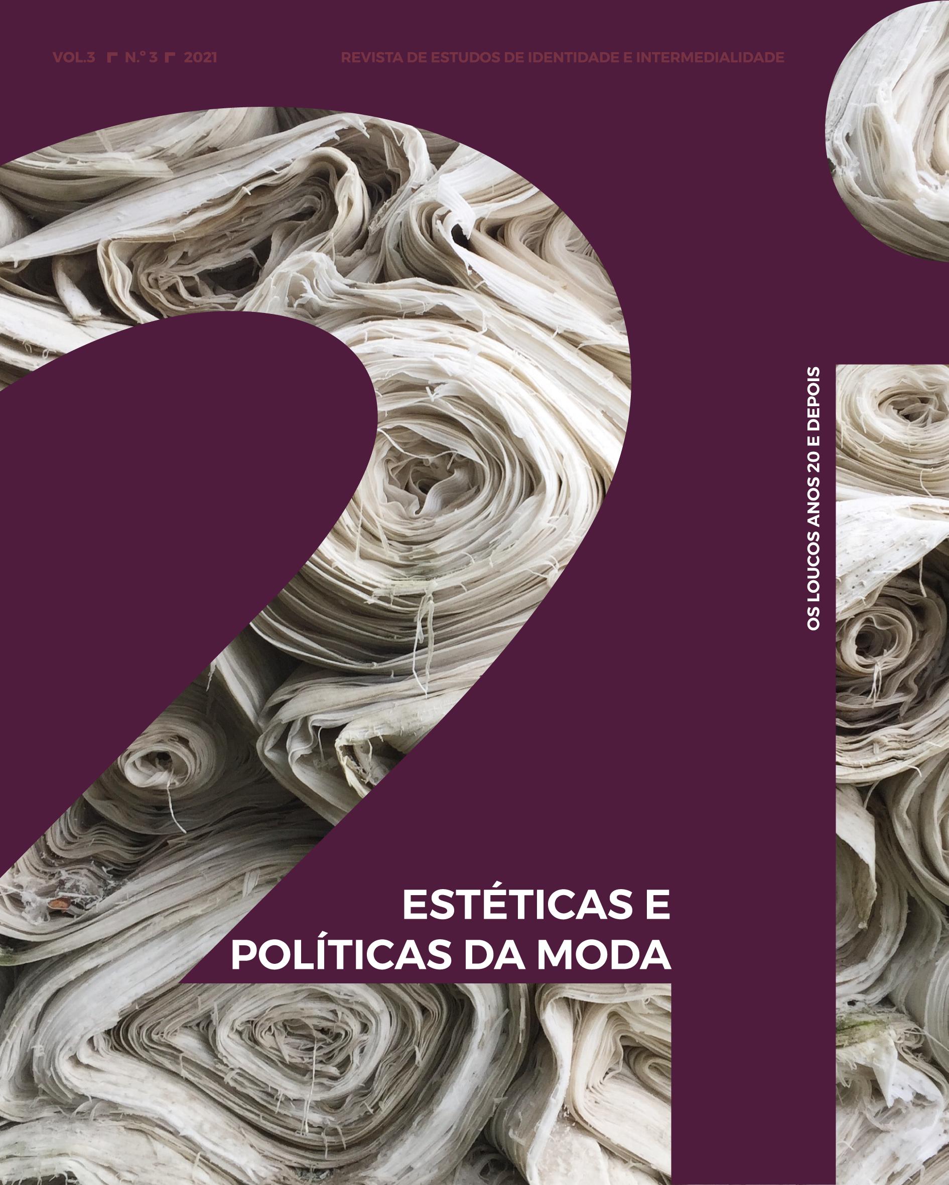 Ver Vol. 3 N.º 3 (2021): Estéticas e Políticas da Moda: 'Os Loucos Anos 20' e depois